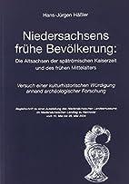 Niedersachsens frühe Bevölkerung : Die…