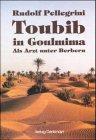 Toubib in Goulmima: Als Arzt unter Berbern…