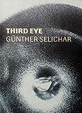 Hochleitner, Martin: Third Eye: Gunther Selichar (German Edition)