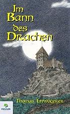 Im Bann des Drachen by Thomas Einwögerer