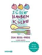Süße Haubenküche: 5-Euro-Rezepte von…