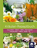 Kräuter-Rezeptbuch: Hausmittel & Salben,…