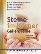 Steine im Körper: Gallensteine by Friedrich…