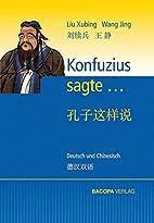 Konfuzius sagte...: Deutsch und Chinesisch…