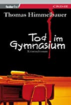Tod im Gymnasium by Thomas Himmelbauer