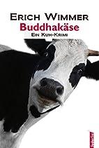 Buddhakäse by Erich Wimmer