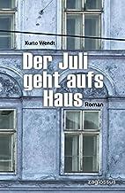 Der Juli geht aufs Haus by Kurto Wendt