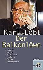 Der Balkonlöwe by Karl Löbl