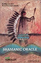 Shamanic Oracle [With Cards] by Wulfing von…