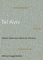 Tel Aviv by Michael Guggenheimer
