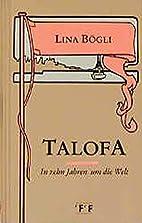 Talofa. In zehn Jahren um die Welt by Lina…