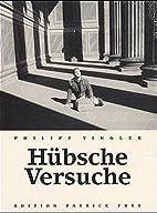 Hübsche Versuche by Philipp Tingler