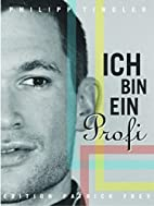 Ich bin ein Profi by Philipp Tingler