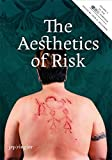 Blocker, Jane: The Aesthetics of Risk: SoCCAS Symposium Vol. III