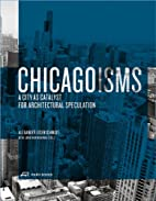 Chicagoisms: The City as Catalyst for…