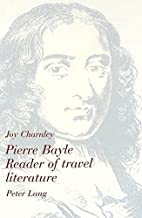 Pierre Bayle : reader of travel literature…