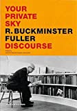 Fuller, R.Buckminster: Your Private Sky: Discourse