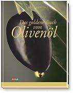 Das goldene Buch vom Olivenöl by Erica…