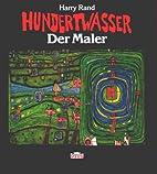 Hundertwasser, der Maler by Friedensreich…