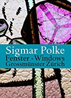 Sigmar Polke: Windows for the Zurich…
