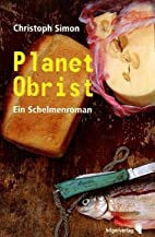 Planet Obrist by Christoph Simon