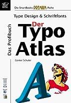 Der Typo-Atlas : [das Profibuch ; Type…