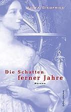 Die Schatten ferner Jahre by Anita Siegfried