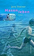 Hasenleben by Jens Steiner