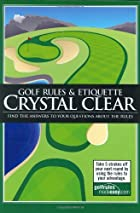 Golf Rules & Etiquette Crystal Clear: Find…