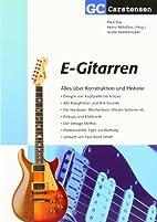 E-Gitarren: Alles über Konstruktion und…