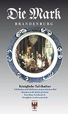 Die Mark Brandenburg 2014/I : Königliche…