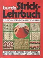 Burda Strick - Lehrbuch. Bilder- Lehrgänge…