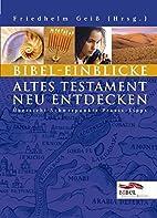 Bibel-Einblicke - Altes Testament neu…