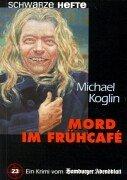 Mord im Frühcafe by Michael Koglin