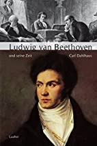 Ludwig van Beethoven und seine Zeit by Carl…
