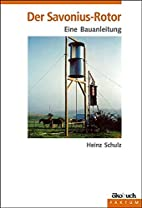 Der Savonius - Rotor. by Heinz Schulz