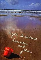 Kommen und gehen by Brigitte Heidebrecht