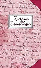 Kochbuch der Erinnerungen by Anke Heitzer