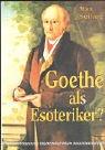 Goethe als Esoteriker? by Max Seiling