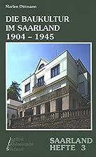 Die Baukultur im Saarland 1904-1945…