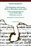 Hermann, Georg: Unvorhanden und stumm, doch zu Menschen noch reden: Briefe aus dem Exil 1933-1941 an seine Tochter Hilde : Weltabschied, ein Essay (German Edition)