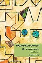 Die Engelspuppe by Eduard Kotschergin