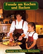 Freude am Kochen und Backen by Hannelore…