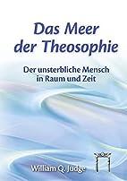 Das Meer der Theosophie: Der unsterbliche…