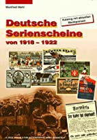 Deutsche Serienscheine von 1918-1922 by…
