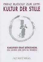 Kultur der Stille by Karlfried Graf…