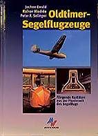 Oldtimer-Segelflugzeuge by Rainer Niedree…
