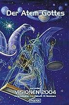 Der Atem Gottes und andere Visionen 2004 by…