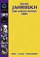 Shayol Jahrbuch zur Science Fiction 2004 by…