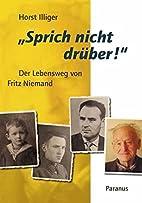 Sprich nicht drüber! by Horst Illiger